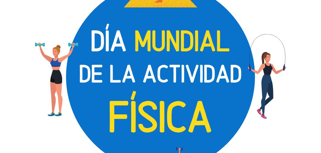 Día Mundial de la Actividad Física, 6 de abril  Juntos por una Vida Activa y Saludable